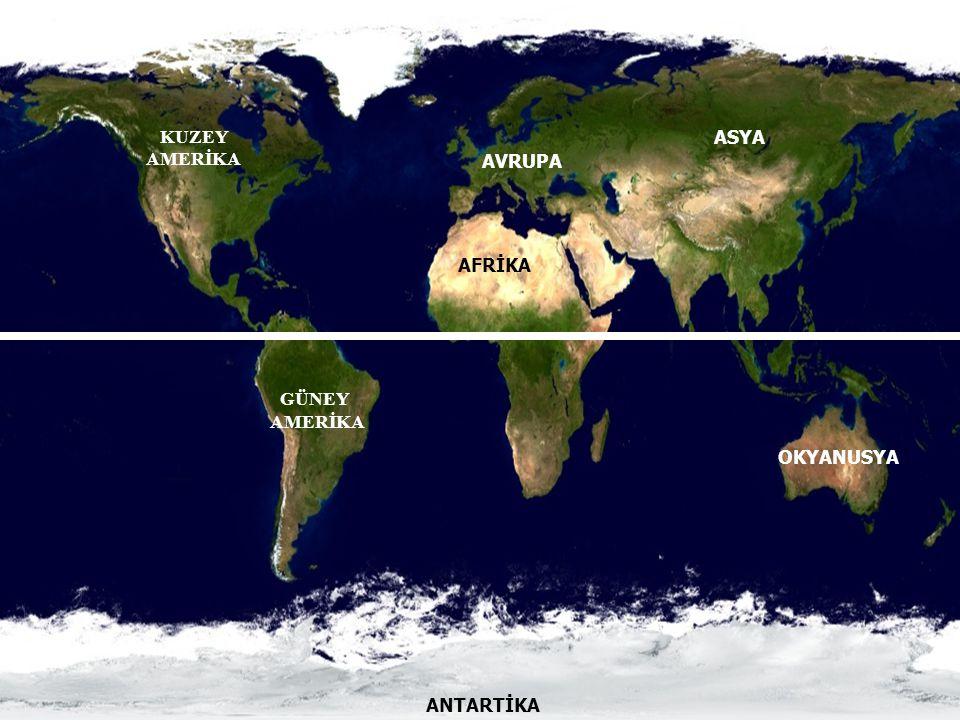 GÜNEY KUZEY AMERİKA ASYA AVRUPA AFRİKA AMERİKA OKYANUSYA ANTARTİKA
