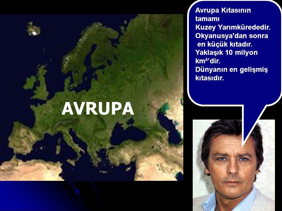 AVRUPA Avrupa Kıtasının tamamı Kuzey Yarımkürededir.