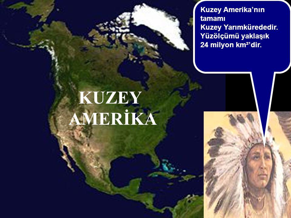 Kuzey Amerika'nın tamamı Kuzey Yarımkürededir. Yüzölçümü yaklaşık
