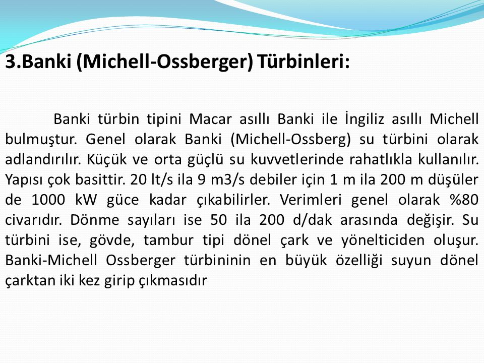 3.Banki (Michell-Ossberger) Türbinleri: