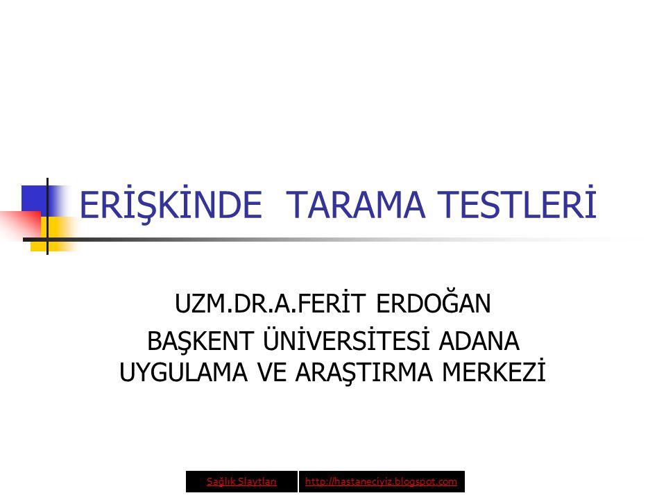 ERİŞKİNDE TARAMA TESTLERİ