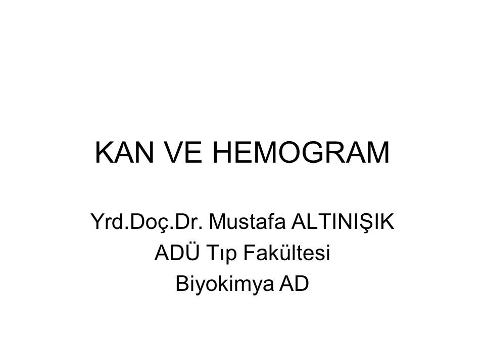 Yrd.Doç.Dr. Mustafa ALTINIŞIK ADÜ Tıp Fakültesi Biyokimya AD