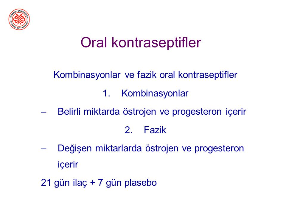 Kombinasyonlar ve fazik oral kontraseptifler