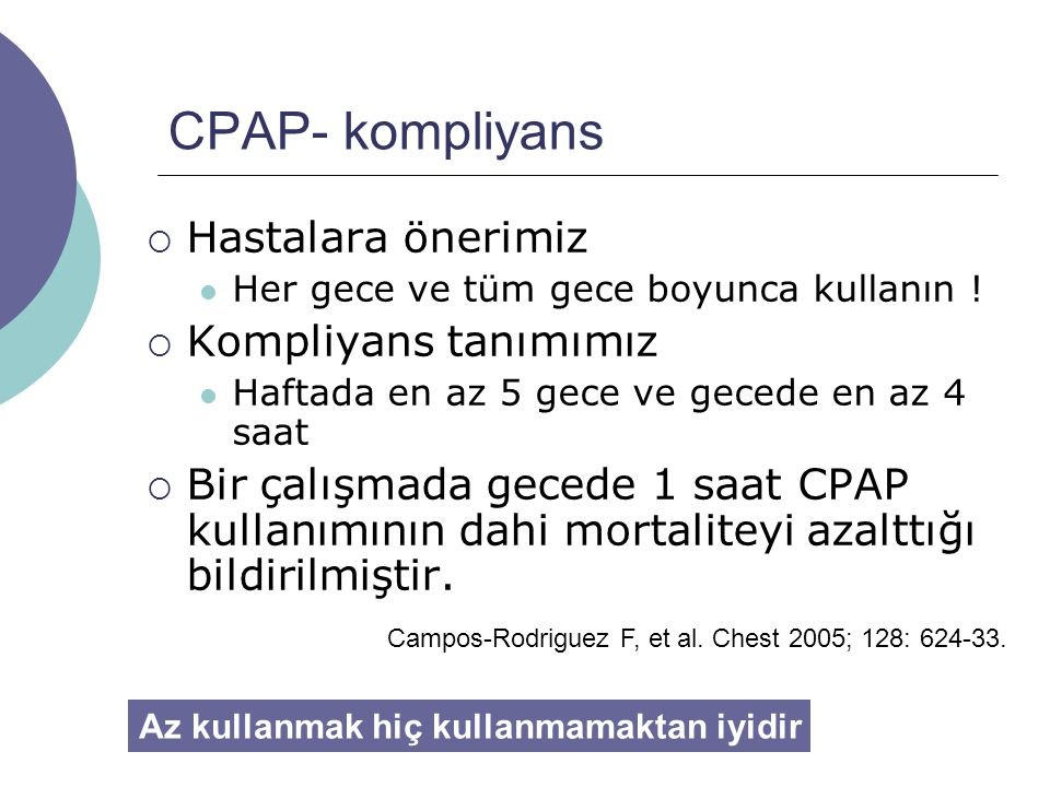 CPAP- kompliyans Hastalara önerimiz Kompliyans tanımımız