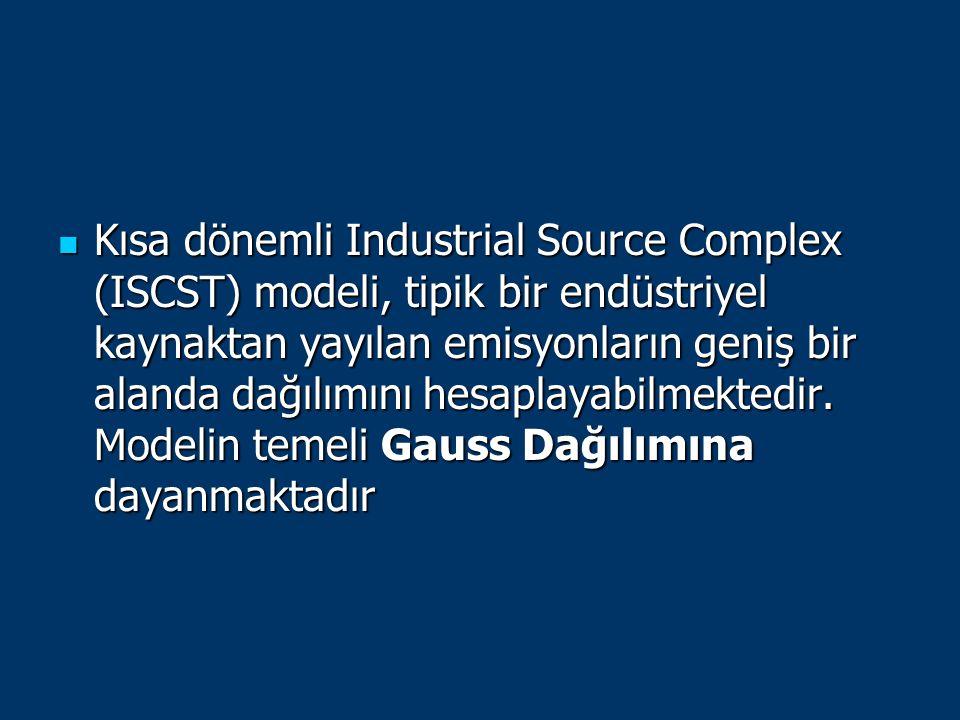 Kısa dönemli Industrial Source Complex (ISCST) modeli, tipik bir endüstriyel kaynaktan yayılan emisyonların geniş bir alanda dağılımını hesaplayabilmektedir.