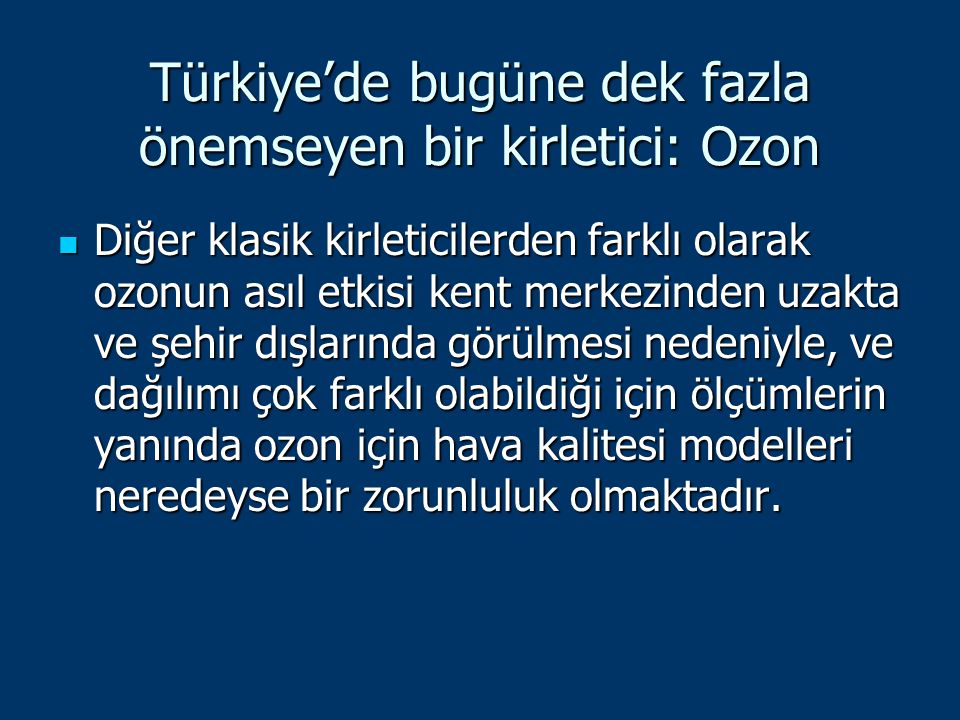 Türkiye'de bugüne dek fazla önemseyen bir kirletici: Ozon