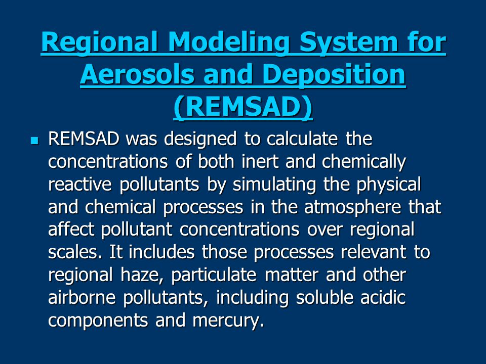 Regional Modeling System for Aerosols and Deposition (REMSAD)