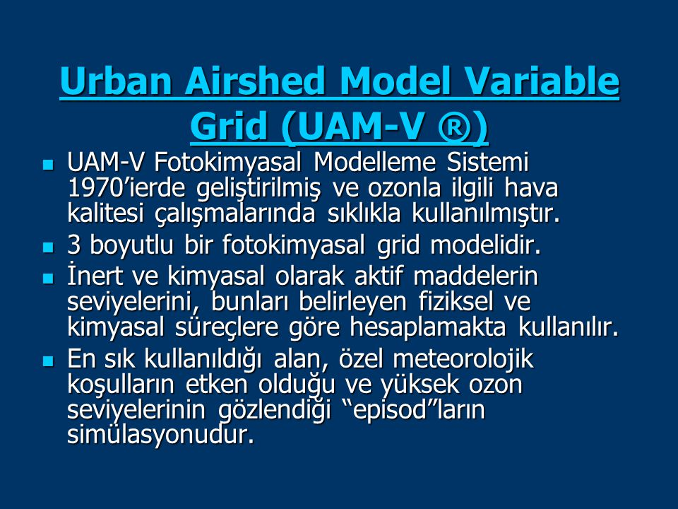 Urban Airshed Model Variable Grid (UAM-V ®)