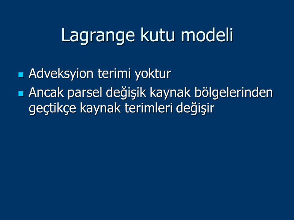 Lagrange kutu modeli Adveksyion terimi yoktur