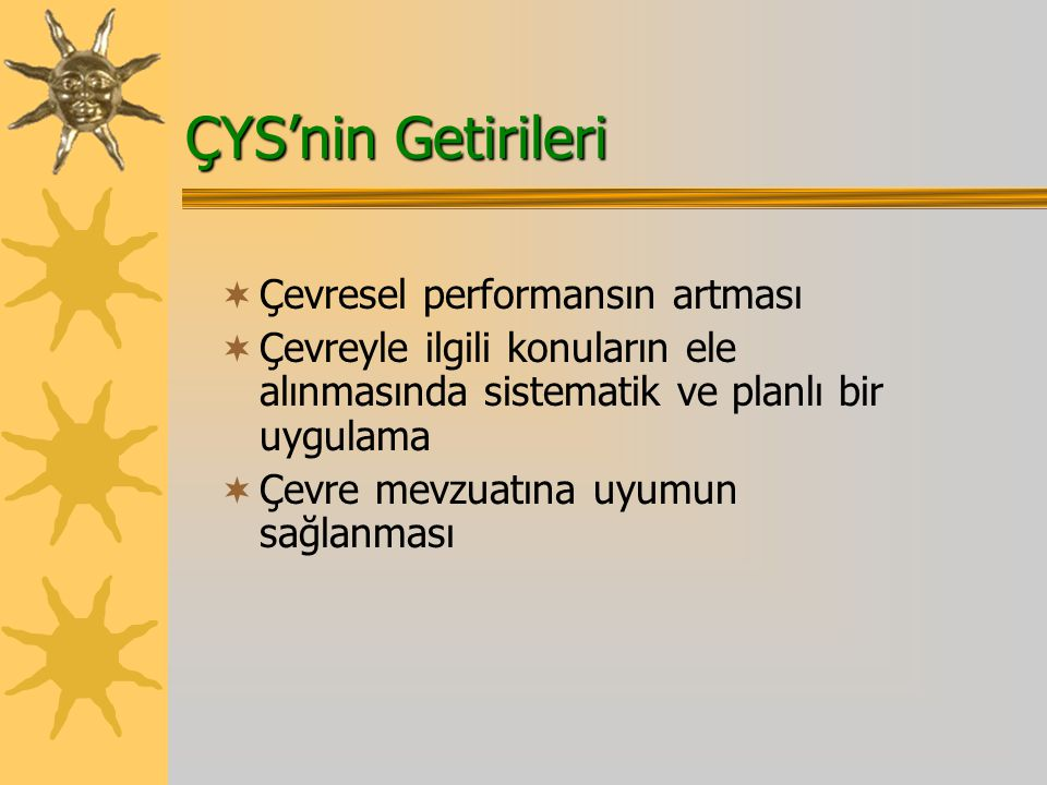 ÇYS'nin Getirileri Çevresel performansın artması