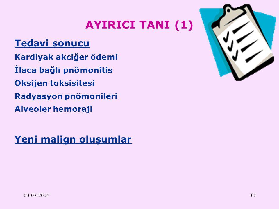AYIRICI TANI (1) Tedavi sonucu Yeni malign oluşumlar