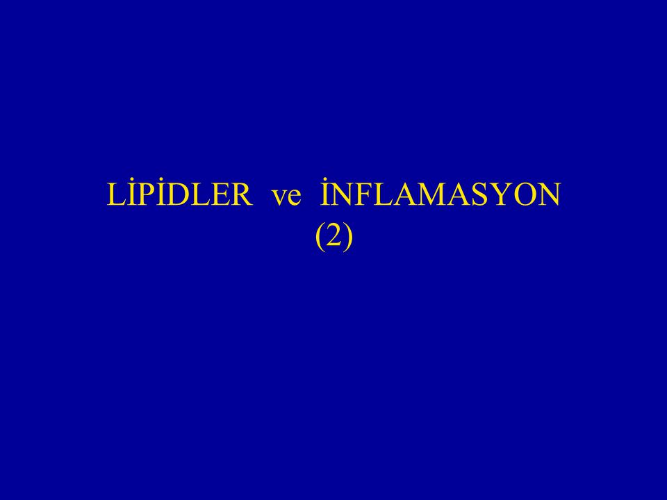 LİPİDLER ve İNFLAMASYON (2)