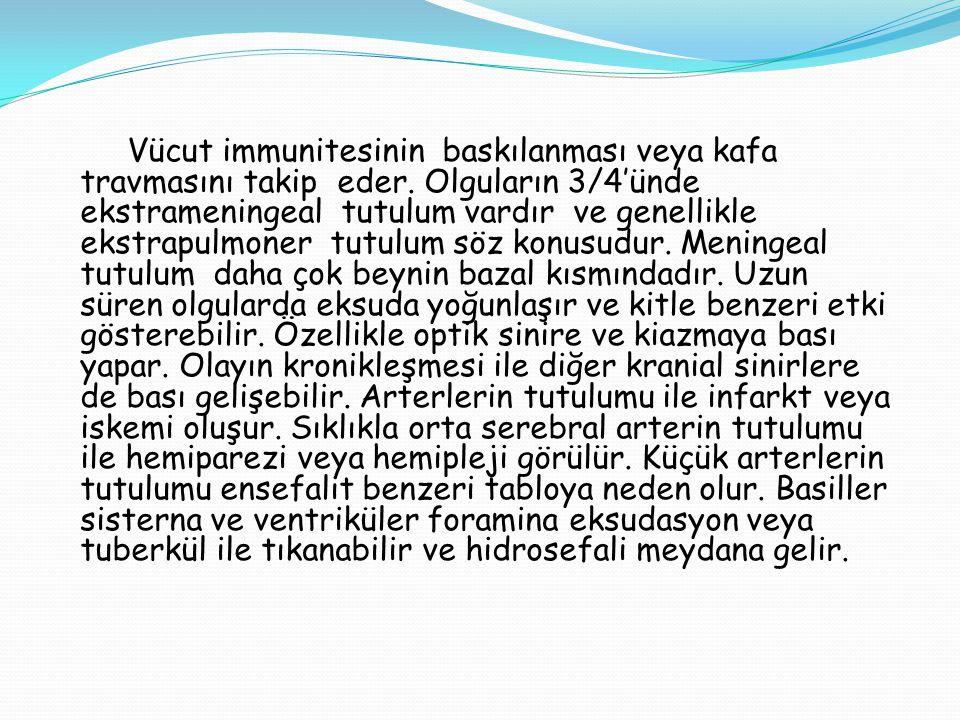 Vücut immunitesinin baskılanması veya kafa travmasını takip eder