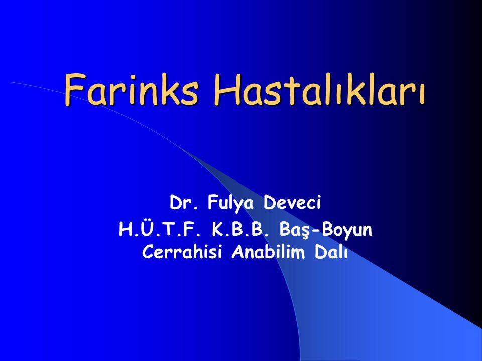 Dr. Fulya Deveci H.Ü.T.F. K.B.B. Baş-Boyun Cerrahisi Anabilim Dalı