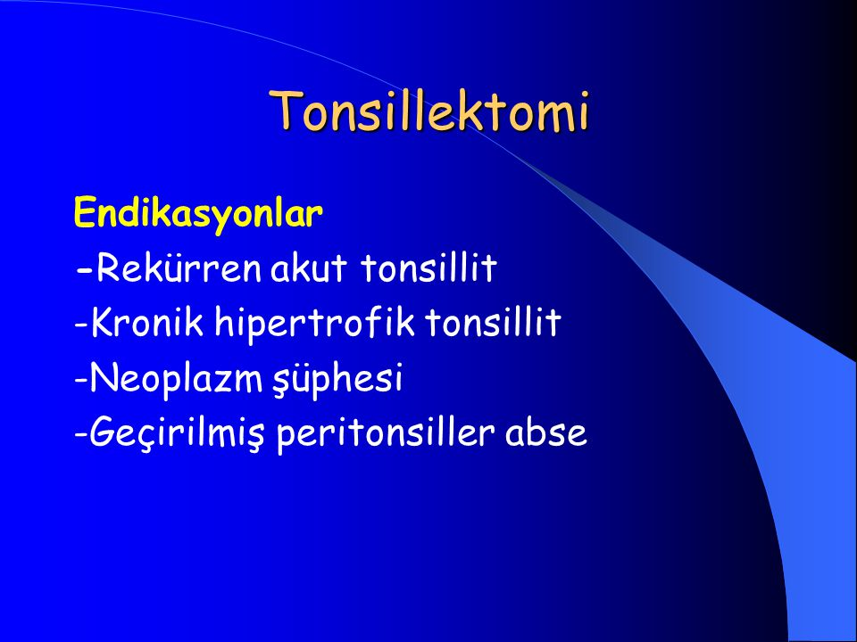 Tonsillektomi Endikasyonlar -Rekürren akut tonsillit