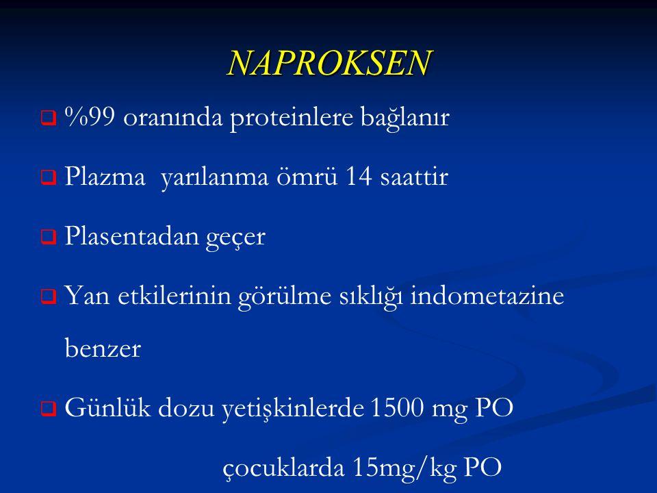 NAPROKSEN %99 oranında proteinlere bağlanır