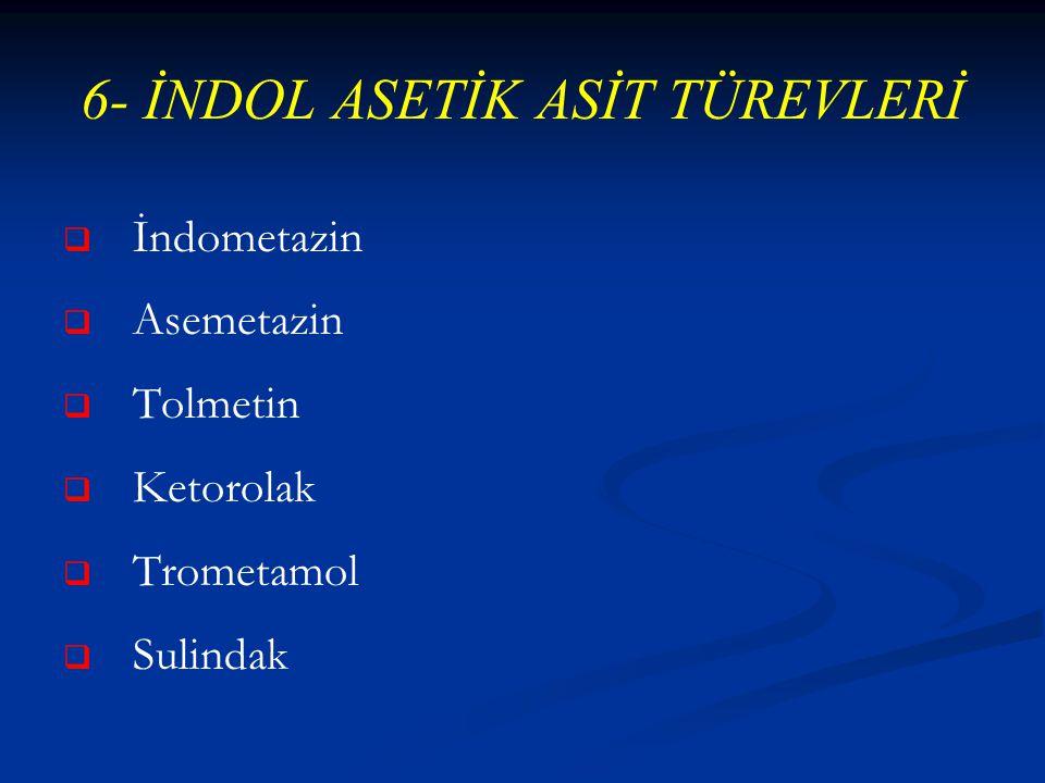6- İNDOL ASETİK ASİT TÜREVLERİ