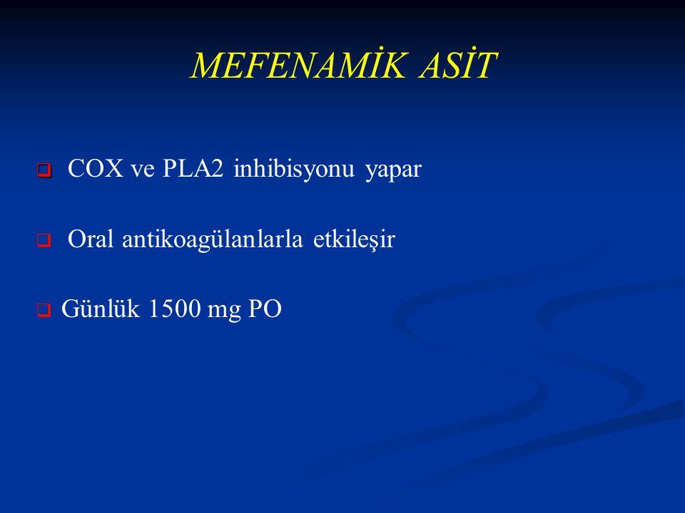 MEFENAMİK ASİT COX ve PLA2 inhibisyonu yapar