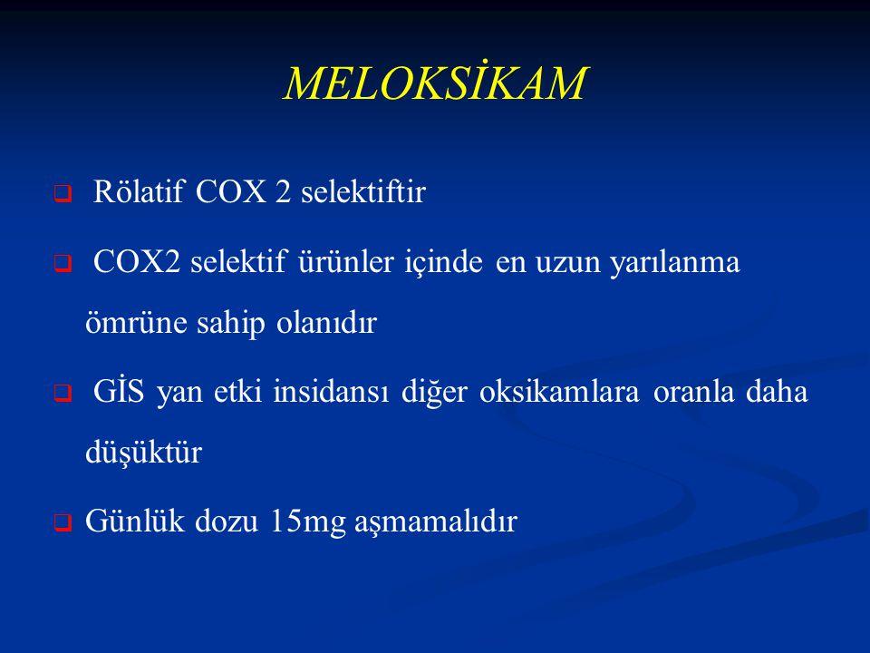 MELOKSİKAM Rölatif COX 2 selektiftir