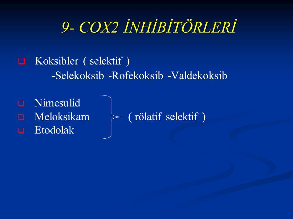 9- COX2 İNHİBİTÖRLERİ Koksibler ( selektif )