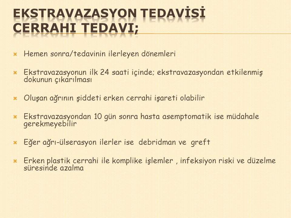 EKSTRAVAZASYON TEDAVİSİ Cerrahi Tedavi;