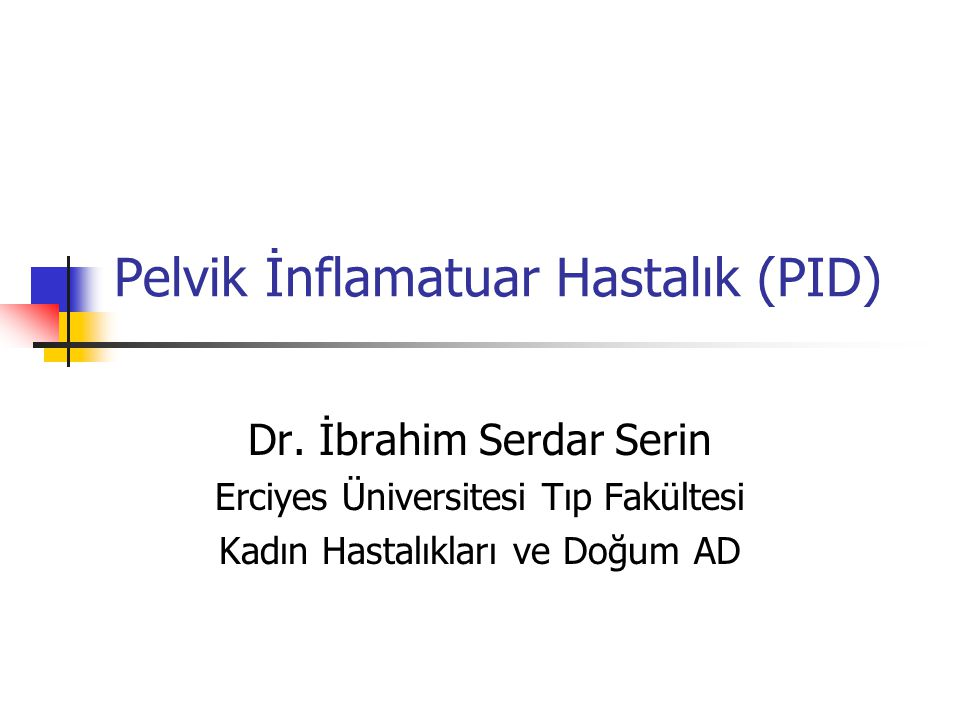 Pelvik İnflamatuar Hastalık (PID)