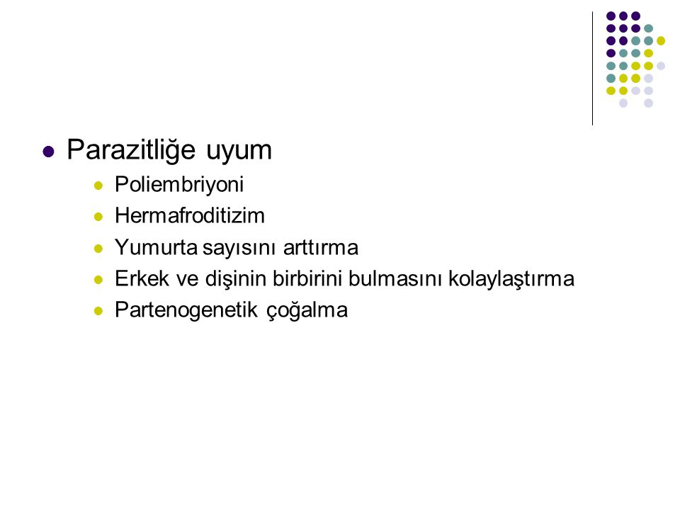 Parazitliğe uyum Poliembriyoni Hermafroditizim