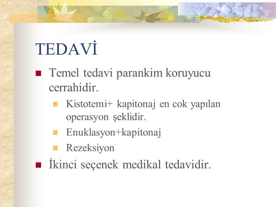 TEDAVİ Temel tedavi parankim koruyucu cerrahidir.