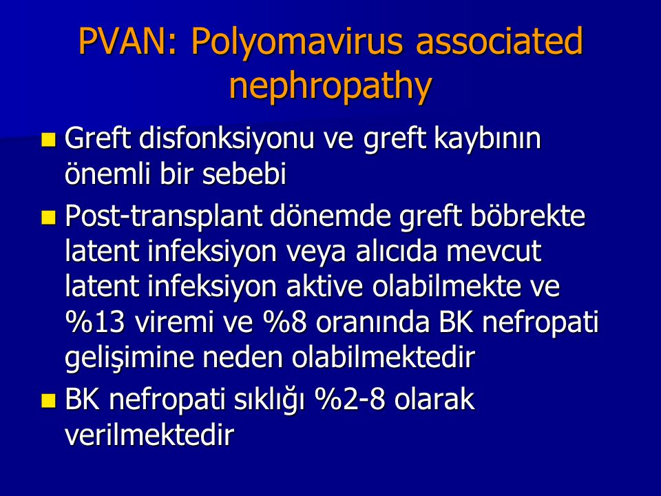 PVAN: Polyomavirus associated nephropathy