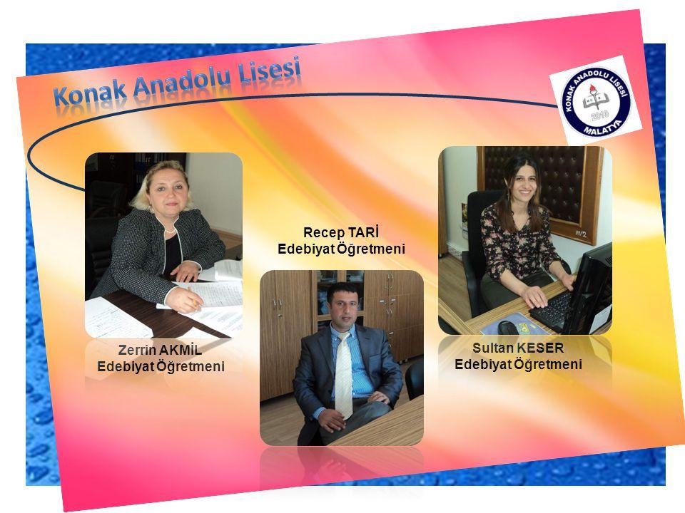 Konak Anadolu Lisesi Recep TARİ Edebiyat Öğretmeni Zerrin AKMİL