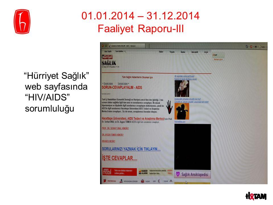 01.01.2014 – 31.12.2014 Faaliyet Raporu-III Hürriyet Sağlık web sayfasında HIV/AIDS sorumluluğu.