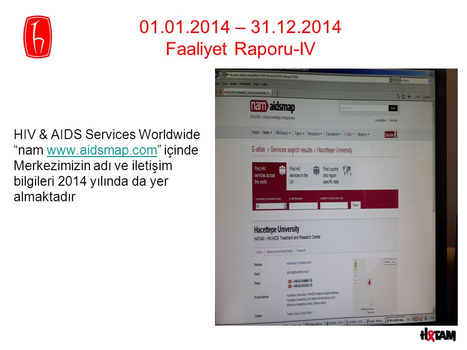 01.01.2014 – 31.12.2014 Faaliyet Raporu-IV HIV & AIDS Services Worldwide. nam www.aidsmap.com içinde.