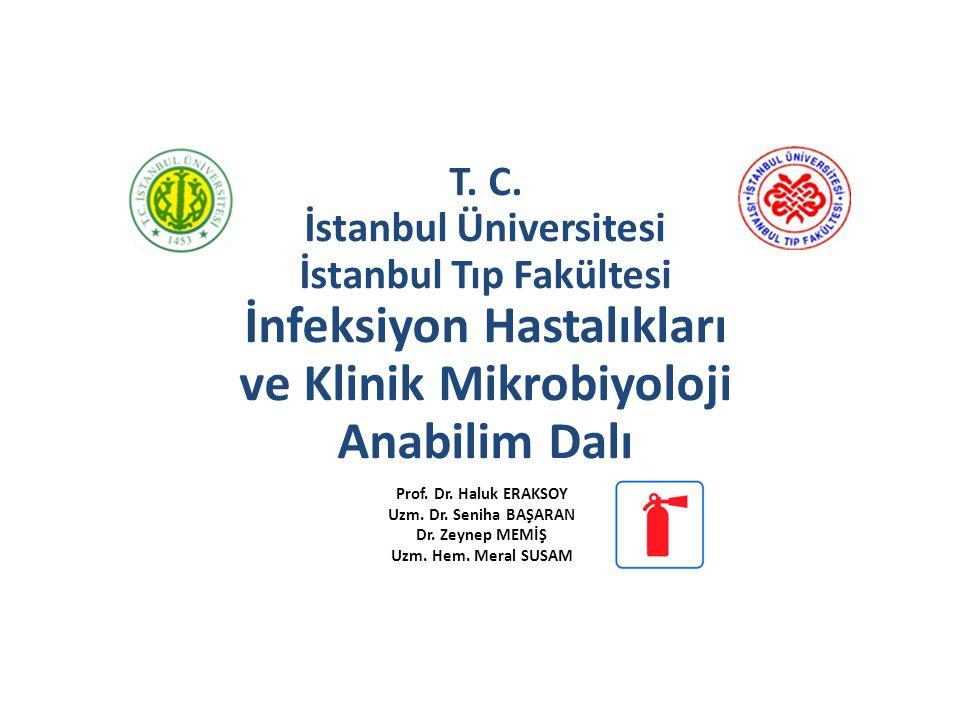 T. C. İstanbul Üniversitesi İstanbul Tıp Fakültesi İnfeksiyon Hastalıkları ve Klinik Mikrobiyoloji Anabilim Dalı