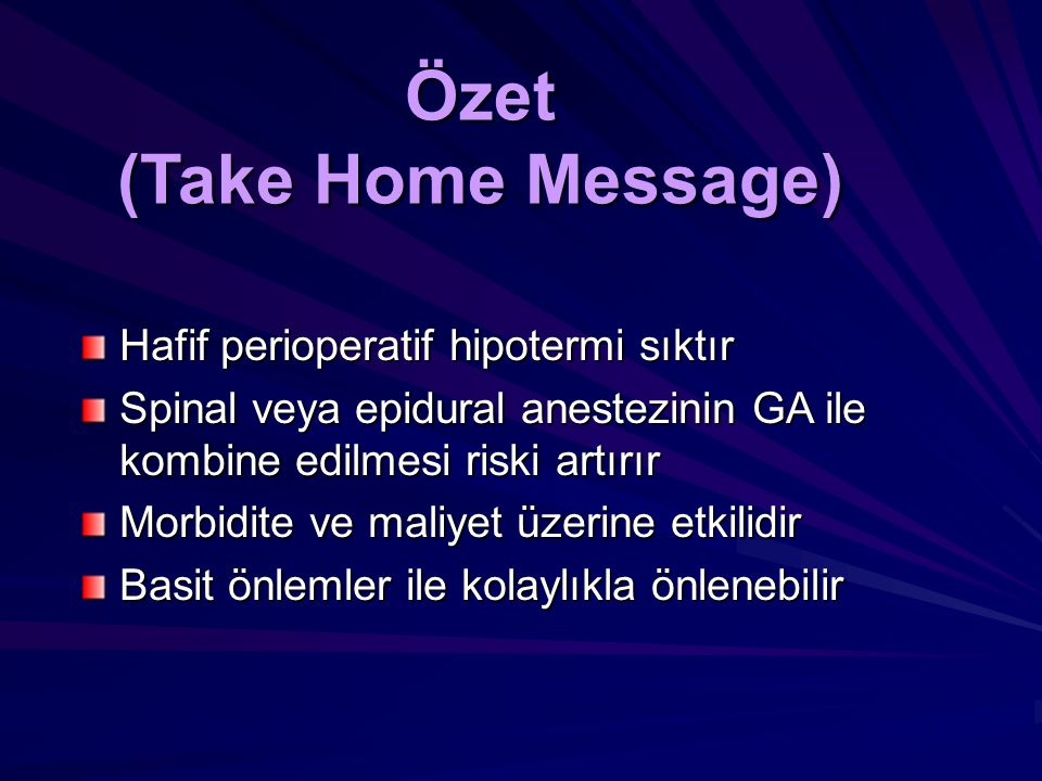 Özet (Take Home Message)