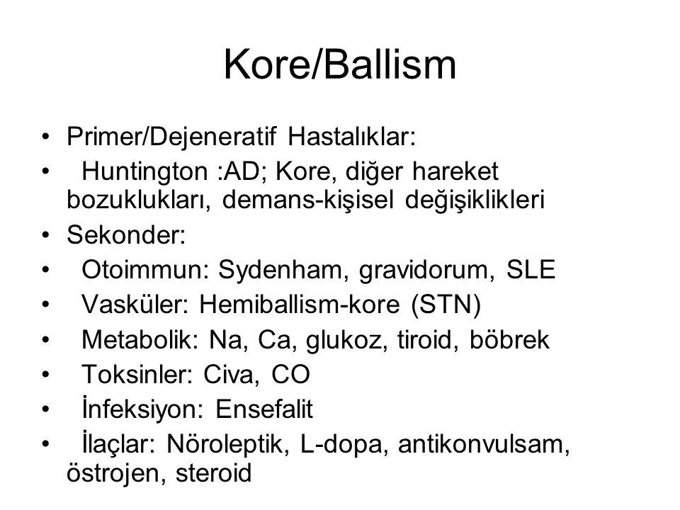 Kore/Ballism Primer/Dejeneratif Hastalıklar:
