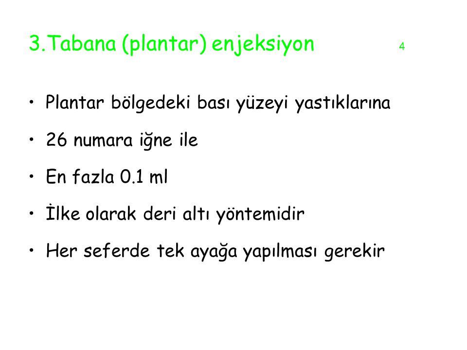 3.Tabana (plantar) enjeksiyon 4