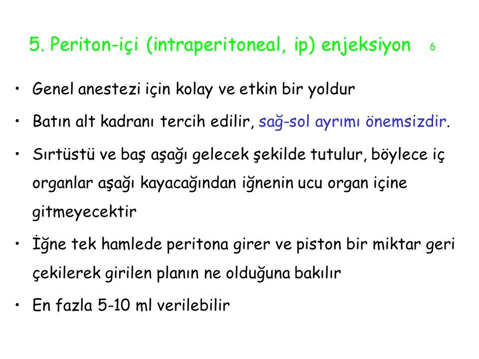5. Periton-içi (intraperitoneal, ip) enjeksiyon 6