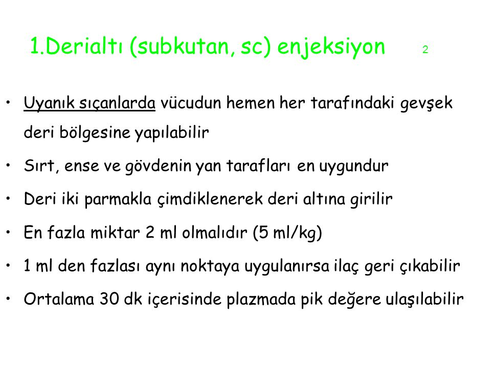 1.Derialtı (subkutan, sc) enjeksiyon 2