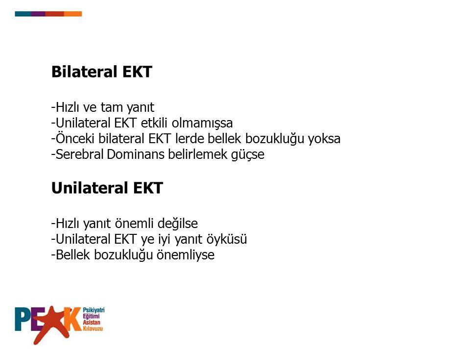 Bilateral EKT Unilateral EKT -Hızlı ve tam yanıt