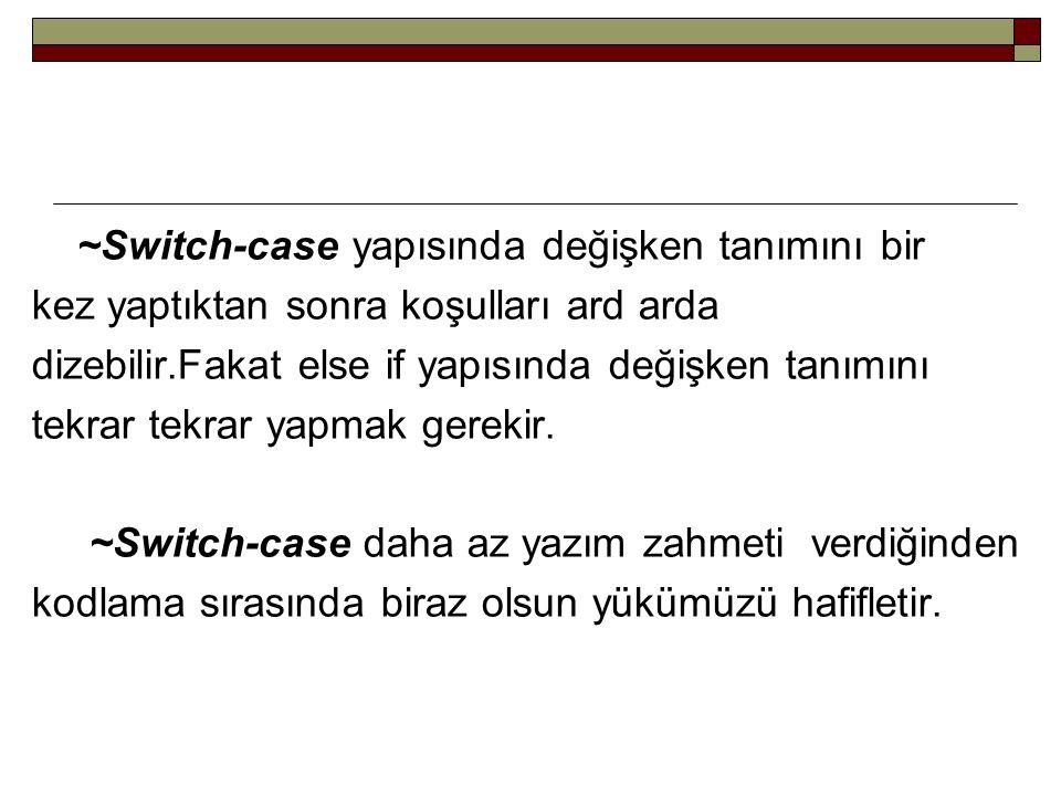 ~Switch-case yapısında değişken tanımını bir