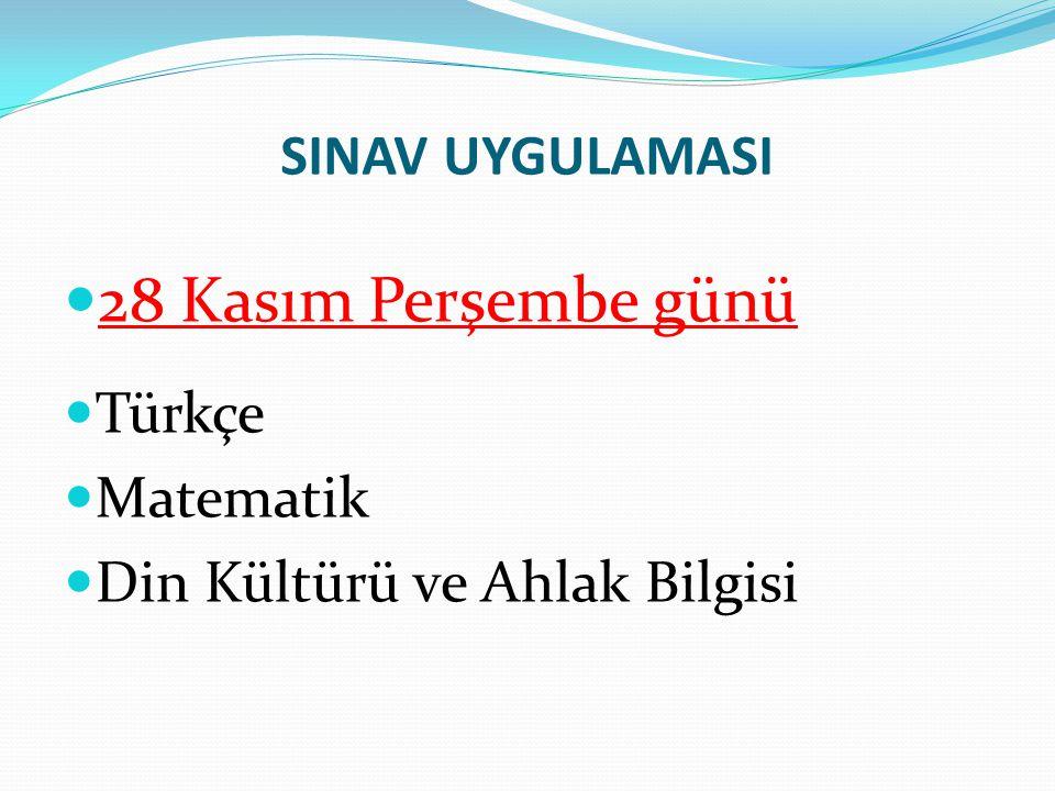 28 Kasım Perşembe günü SINAV UYGULAMASI Türkçe Matematik