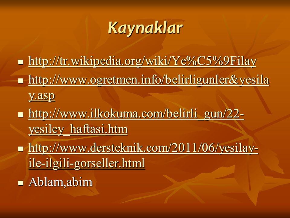 Kaynaklar http://tr.wikipedia.org/wiki/Ye%C5%9Filay