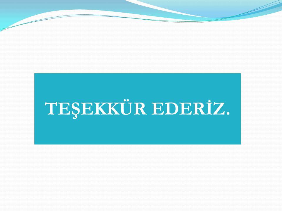 TEŞEKKÜR EDERİZ.
