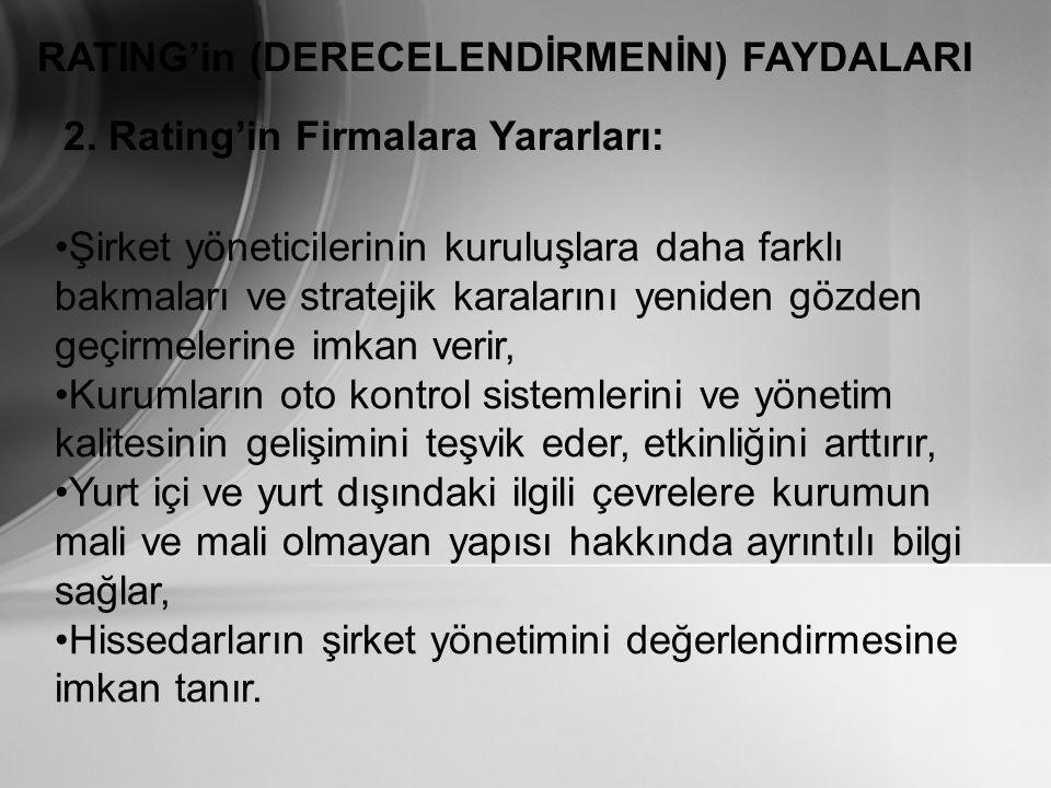 RATING'in (DERECELENDİRMENİN) FAYDALARI