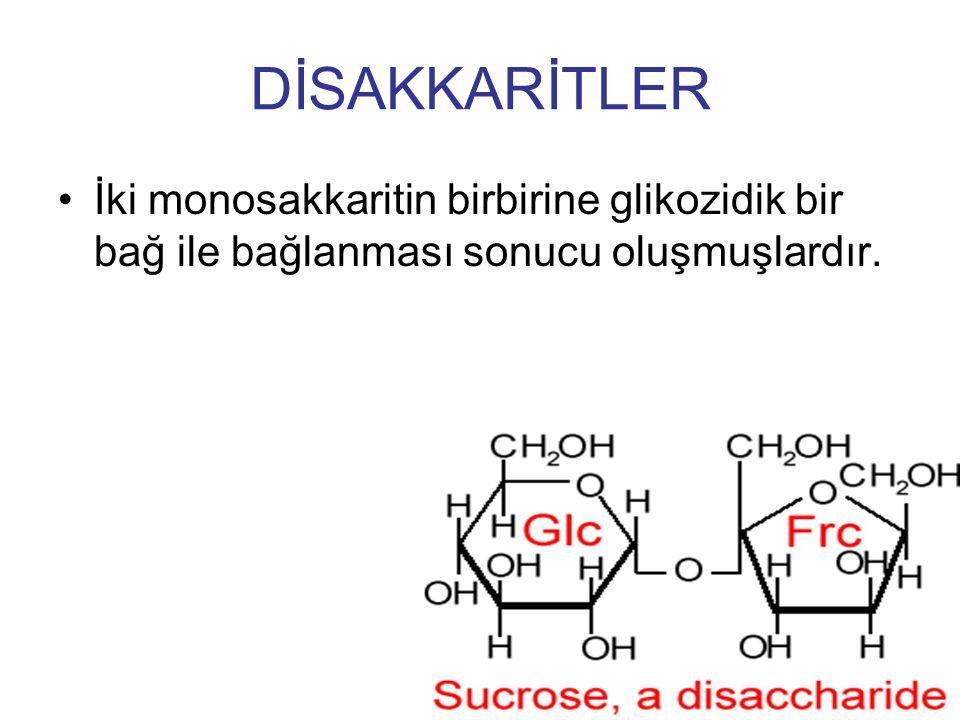 DİSAKKARİTLER İki monosakkaritin birbirine glikozidik bir bağ ile bağlanması sonucu oluşmuşlardır.