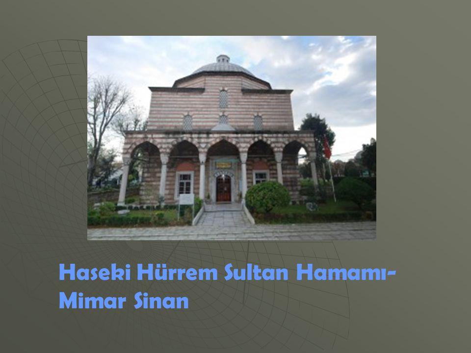 Haseki Hürrem Sultan Hamamı- Mimar Sinan