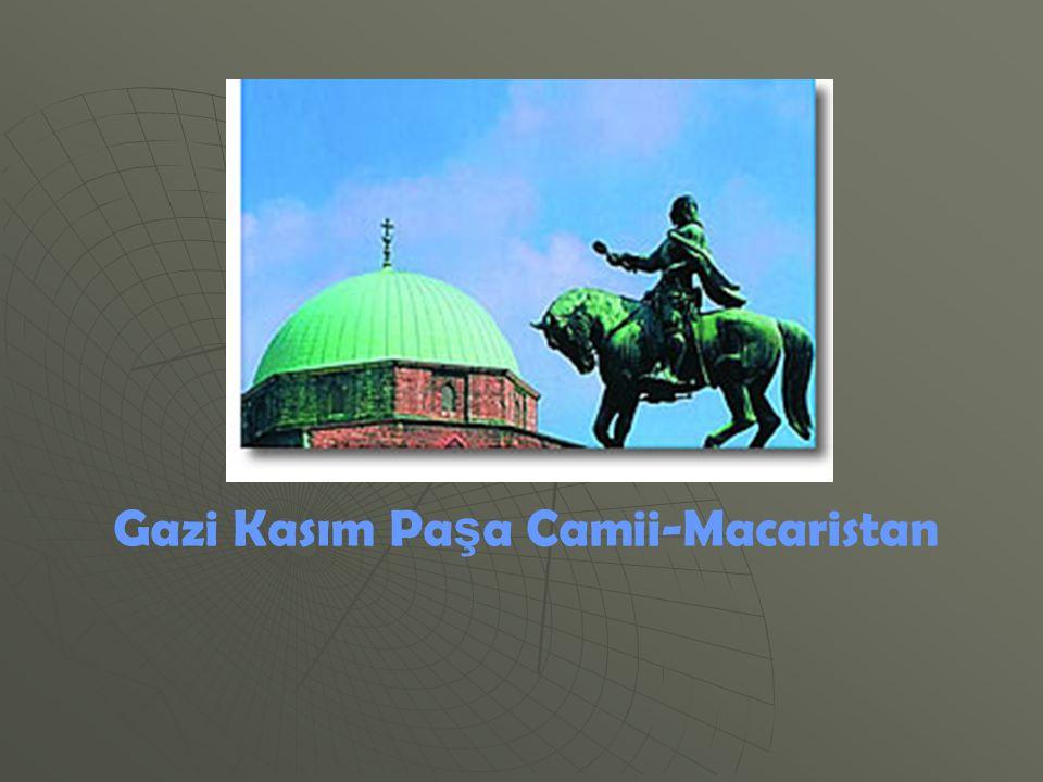 Gazi Kasım Paşa Camii-Macaristan