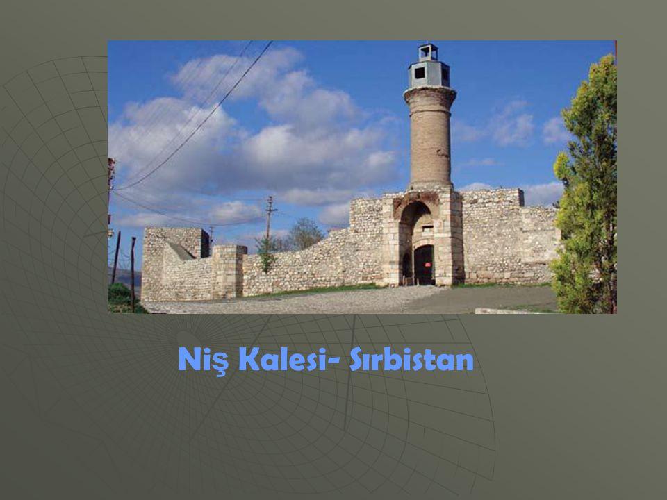 Niş Kalesi- Sırbistan
