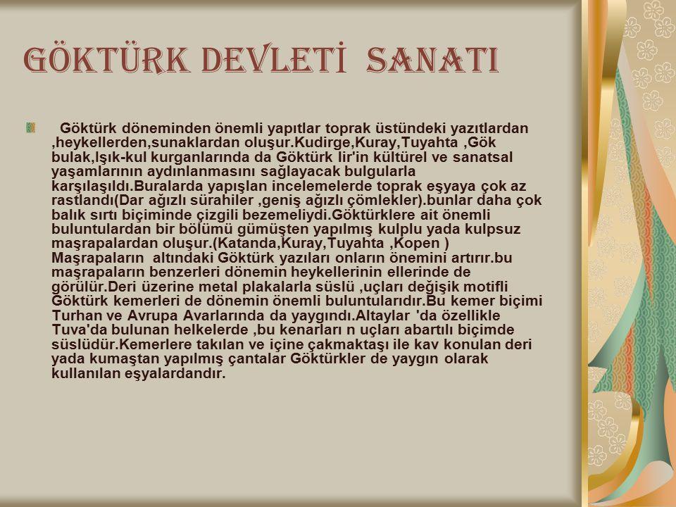 GÖKTÜRK DEVLETİ SANATI