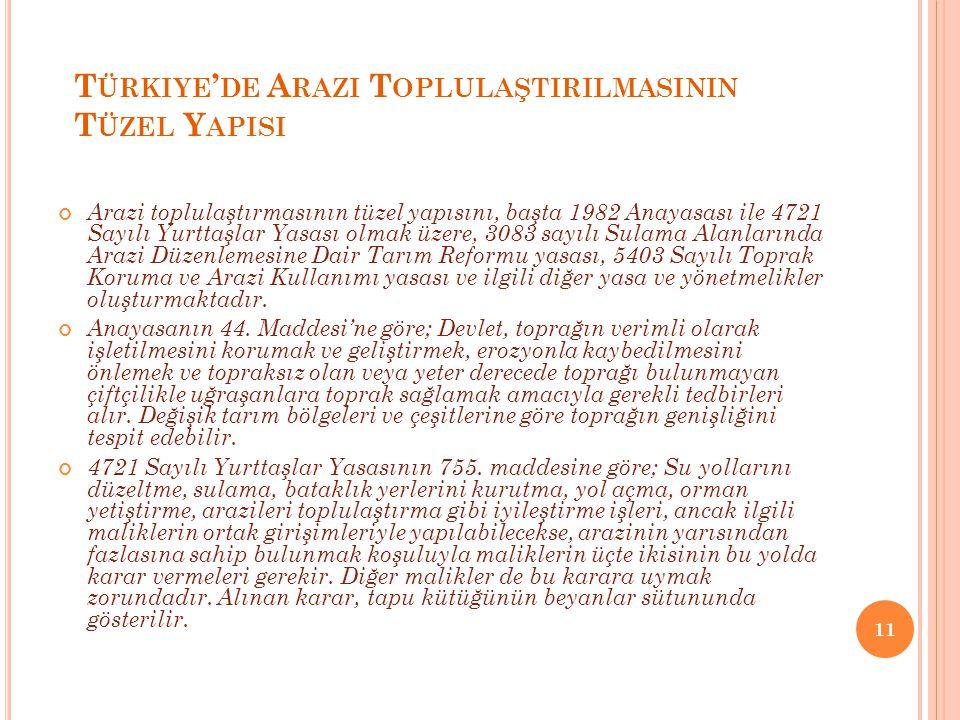 Türkiye'de Arazi Toplulaştirilmasinin Tüzel Yapisi